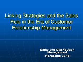Linking Strategies and the Sales Role in the Era of Customer Relationship Management