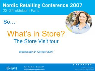 What's in Store? The Store Visit tour Wednesday 24 October 2007