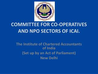 COMMITTEE  FOR CO-OPERATIVES AND NPO SECTORS OF ICAI.