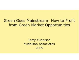 Green Goes Mainstream: How to Profit from Green Market Opportunities