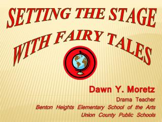 Setting the Stage  with Fairy Tales