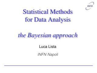 Statistical Methods for Data Analysis the Bayesian approach