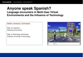 Anyone speak Spanish? Language encounters in Multi-User Virtual Environments and the Influence of Technology