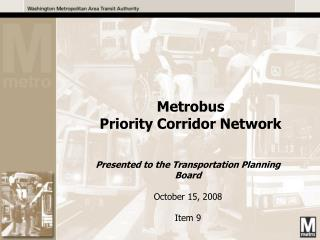 Presented to the Transportation Planning Board October 15, 2008 Item 9