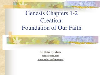 Genesis Chapters 1-2 Creation:  Foundation of Our Faith