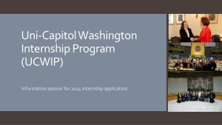 Uni -Capitol Washington Internship Program (UCWIP)