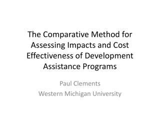 The Comparative Method for Assessing Impacts and Cost Effectiveness of Development Assistance Programs