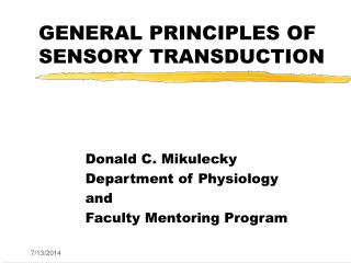 GENERAL PRINCIPLES OF SENSORY TRANSDUCTION