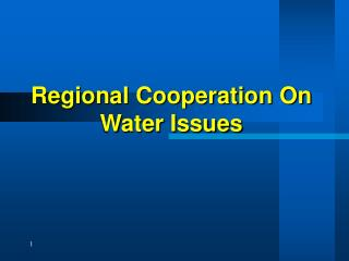 Regional Cooperation On Water Issues