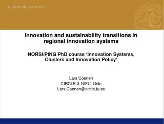 Innovation and sustainability transitions in regional innovation systems NORSI/PING PhD course 'Innovation Systems, Clu