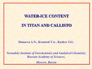WATER-ICE CONTENT  IN TITAN AND CALLISTO