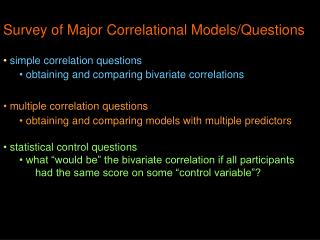 Survey of Major Correlational Models/Questions simple correlation questions   obtaining and comparing bivariate correlat