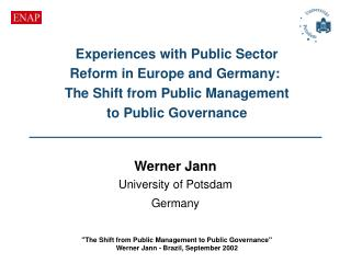 Experiences with Public Sector Reform in Europe and Germany:   The Shift from Public Management to Public Governance