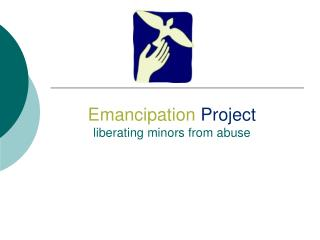 Emancipation Project liberating minors from abuse