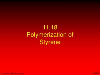 11.18 Polymerization of Styrene