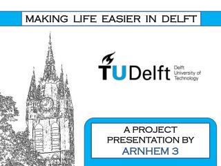 MAKING  LIFE  EASIER  IN  DELFT