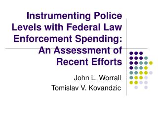 Instrumenting Police  Levels with Federal Law Enforcement Spending:  An Assessment of Recent Efforts