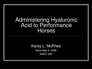 Administering Hyaluronic Acid to Performance Horses