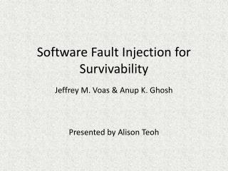 Software Fault Injection for Survivability
