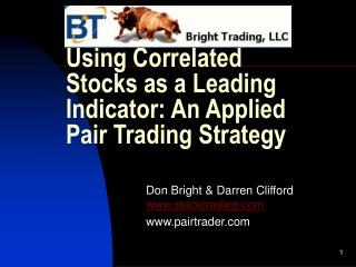 Using Correlated Stocks as a Leading Indicator: An Applied Pair Trading Strategy
