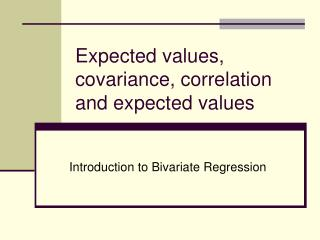 Expected values, covariance, correlation and expected values
