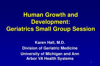 Human Growth and Development: Geriatrics Small Group Session