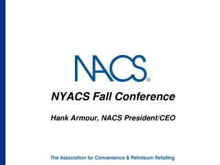 NYACS Fall Conference  Hank Armour, NACS President