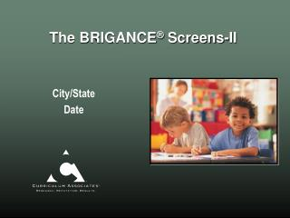 The BRIGANCE ®  Screens-II