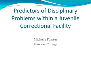 Predictors of Disciplinary Problems within a Juvenile Correctional Facility