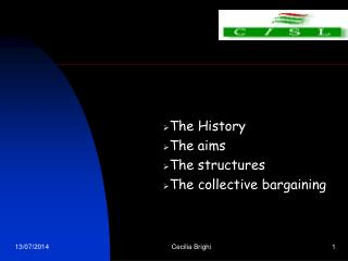 The History The aims The structures The collective bargaining