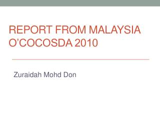 REPORT FROM MALAYSIA O'COCOSDA 2010
