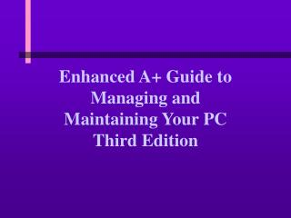 Enhanced A+ Guide to Managing and Maintaining Your PC Third Edition