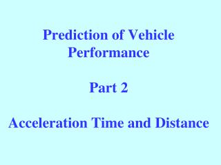 Prediction of Vehicle Performance  Part 2  Acceleration Time and Distance