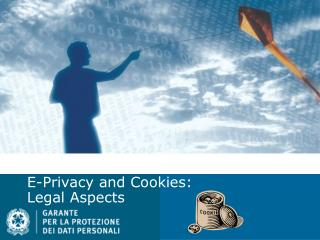 E-Privacy and Cookies: Legal Aspects
