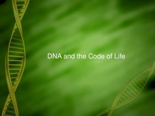 DNA and the Code of Life