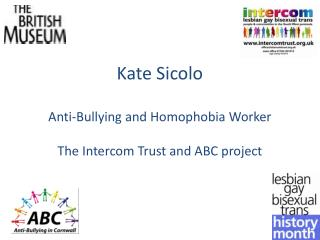 Kate Sicolo Anti-Bullying and Homophobia Worker The Intercom Trust and ABC project