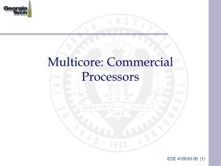 Multicore: Commercial Processors