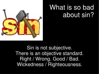 What is so bad about sin?
