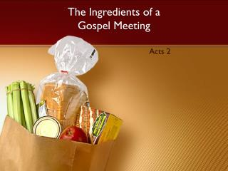 The Ingredients of a Gospel Meeting
