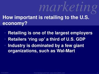 How important is retailing to the U.S. economy?