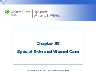 Chapter 58 Special Skin and Wound Care