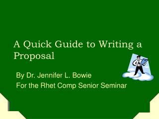 A Quick Guide to Writing a Proposal