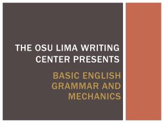 THE OSU LIMA WRITING CENTER PRESENTS