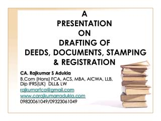 A  PRESENTATION  ON DRAFTING OF  DEEDS, DOCUMENTS, STAMPING & REGISTRATION
