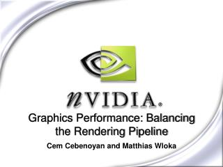 Graphics Performance: Balancing the Rendering Pipeline