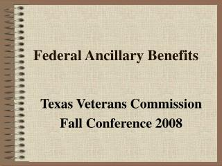Federal Ancillary Benefits