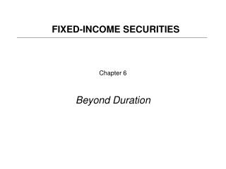 Chapter 6 Beyond Duration