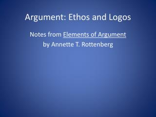Argument: Ethos and Logos