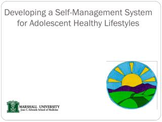 Developing a Self-Management System  for Adolescent Healthy Lifestyles