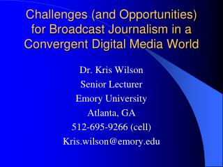 Challenges (and Opportunities) for Broadcast Journalism in a Convergent Digital Media World